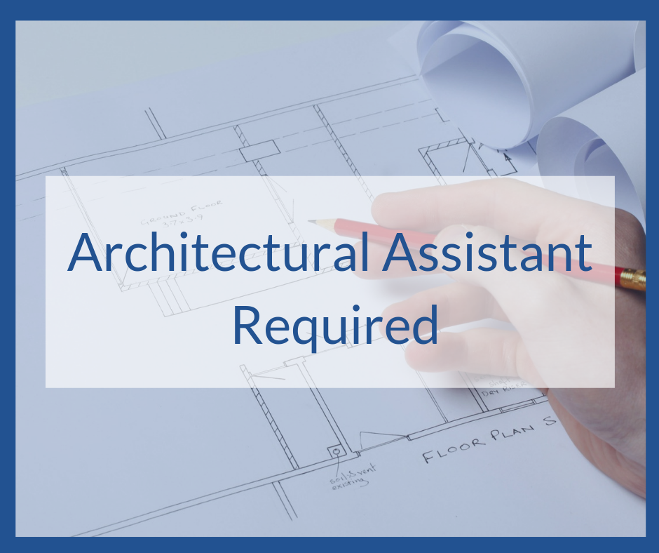 Architectural Assistant Required (1)Architectural Assistant Required